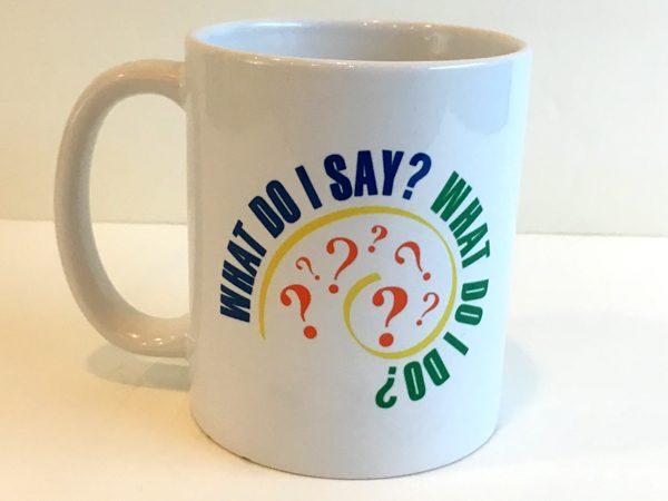 what do i say what do i do mug